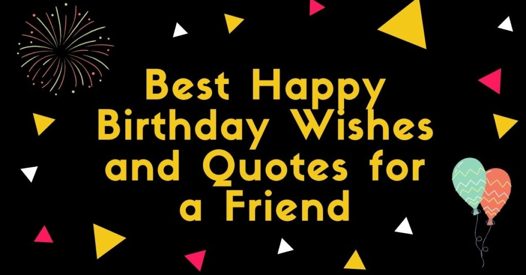 Best Happy Birthday Wishes for a Friend