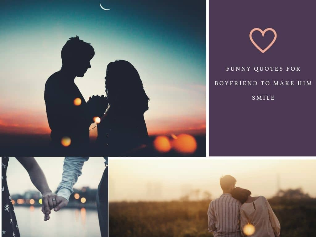 Funny Quotes For Boyfriend To Make Him Smile