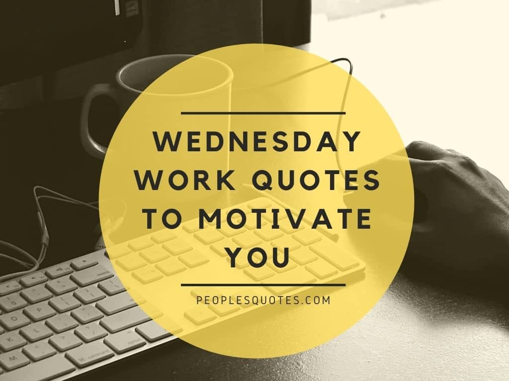 Motivational Wednesday Work Quotes