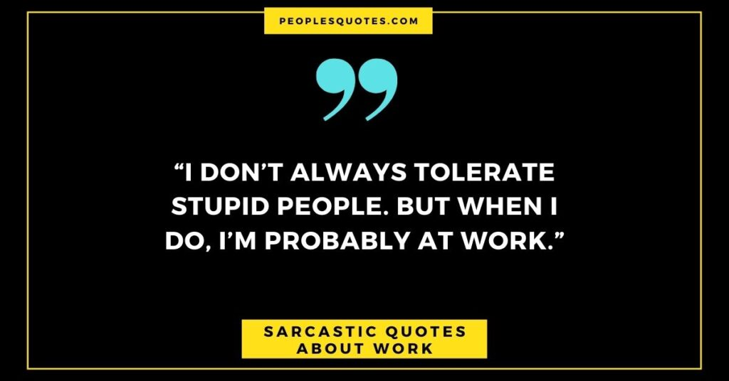 Funny and Sarcastic Quotes About Work