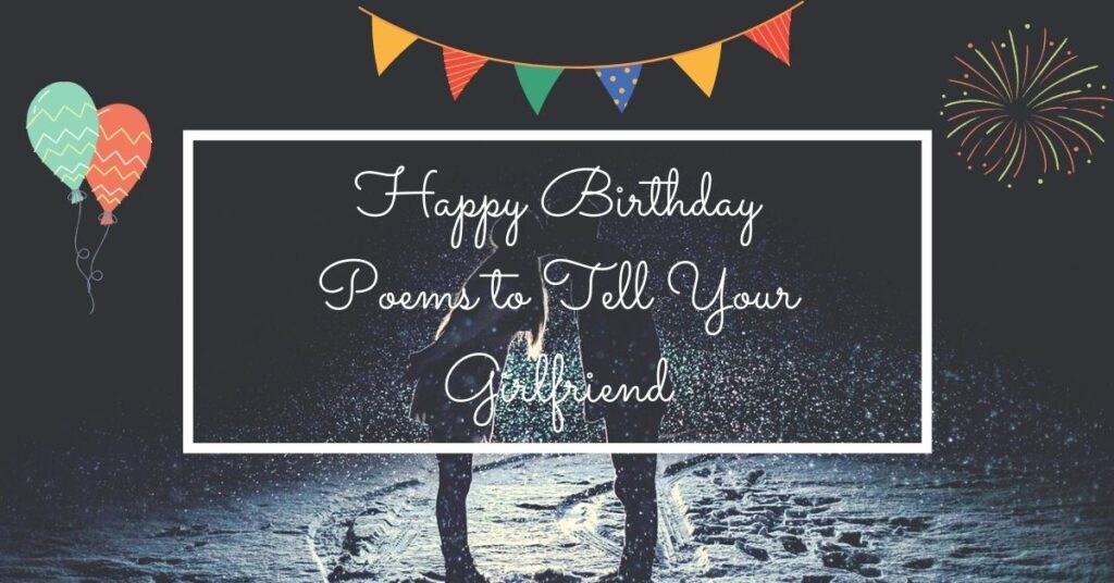 Happy Birthday Poems to Tell Your Girlfriend