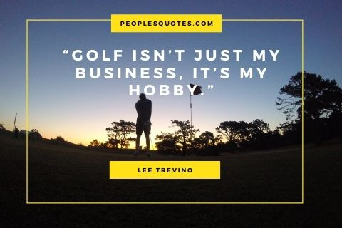 Lee Trevino quotes on golf