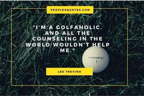 Lee Trevino quote