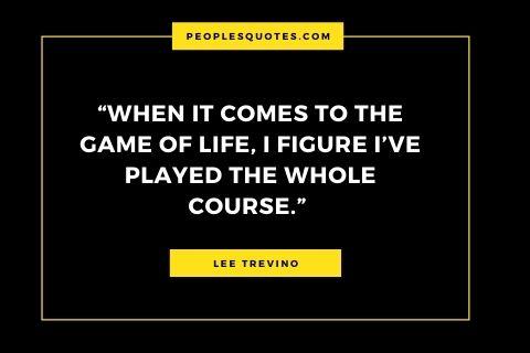 Lee Trevino quotes