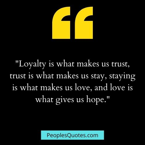 quotes on loyalty and love
